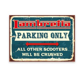 'Lambretta PARKING ONLY 'ALL OTHER SCOOTERS WILL BE CRUSHED' fun warning Sign