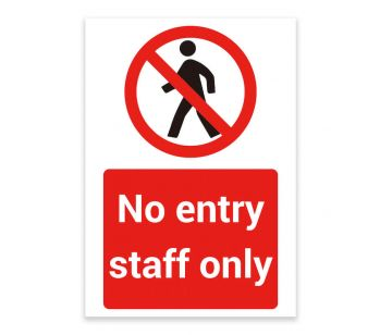 'NO ENTRY STAFF ONLY' Warning Sign. Tough, Durable and Rust-Proof Weatherproof PVC Sign for Outdoor Use, 210mm X 148mm. No 024