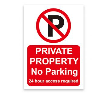 'Private Property', 'No Parking', '24 Hour Access required' Sign, Tough Durable Rust-Free Weatherproof PVC Sign