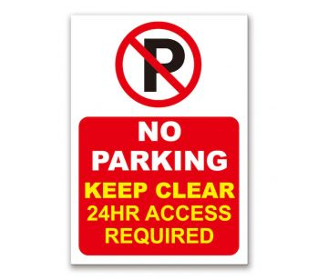 No Parking, Keep Clear, 24 hour Access Required, Waterproof PVC in Red & White Sign