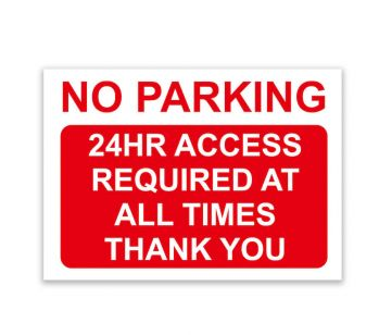 'NO PARKING' and '24HR ACCESS REQUIRED AT ALL TIMES', 'THANK YOU' Warning Sign
